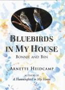 Bluebirds In My House _ ARNETTE HEIDCAMP