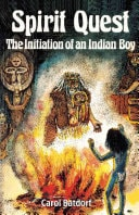 Spirit Quest The Initiation Of An Indian Boy _ CAROL BATDORF