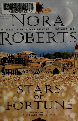 Stars Of Fortune  The Guardians Trilogy Book 1 _ NORA ROBERTS