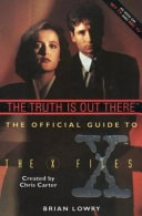 The Truth Is Out There The Official Guide To The X Files _ BRIAN LOWRY