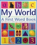 My World A First Word Book _ CHEZ PICTHALL