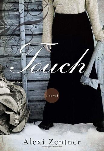 Touch A Novel _ ALEXI ZENTNER
