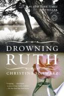 Drowning Ruth A Novel _ CHRISTINA SCHWARZ