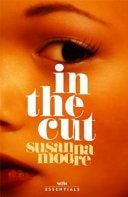 In The Cut _ SUSANNA MOORE