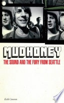 Mudhoney The Sound And The Fury From Seattle _ KEITH CAMERON