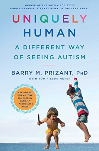 Uniquely Human A Different Way Of Seeing Autism _ BARRY PRIZANT