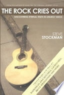 The Rock Cries Discovering Eternal Truth In Unlikely Music _ STEVE STOCKMAN