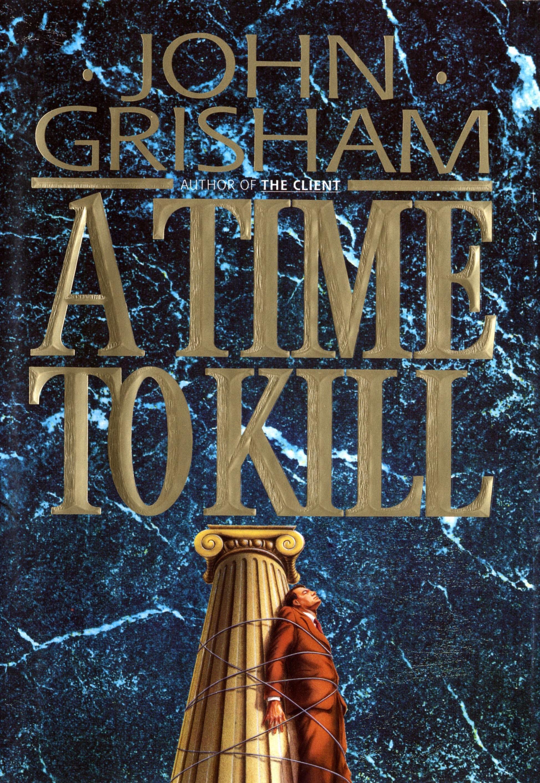 A Time To Kill _ JOHN GRISHAM