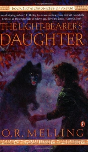 The Light-Bearers Daughter  The Chronicles Of Faerie, Book 3 _ O MELLING