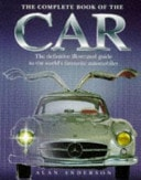 The Complete Book Of The Car  The Definitive Illustrated Guide To The Worlds Favourite Automobiles _ ALAN ANDERSON