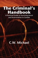 The Criminals Handbook A Practical Guide To Surviving Arrest And Incarceration In Canada _ C MICHAEL