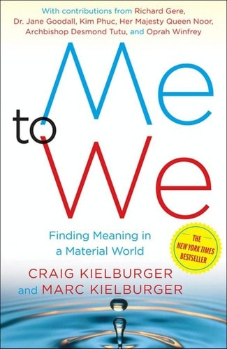 Me To We Finding Meaning In A Material World _ CRAIG KIELBURGER