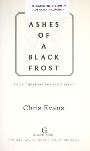 Ashes Of A Black Frost  Book Three Of The Iron Elves _ CHRIS EVANS