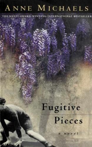 Fugitive Pieces _ ANNE MICHAELS