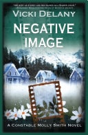 Negative Image  Constable Molly Smith Novels _ VICKI DELANY