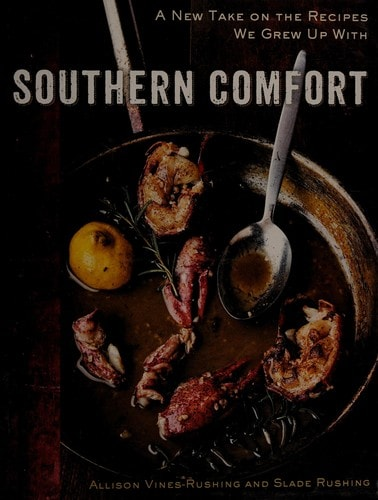 Southern Comfort A New Take On The Recipes We Grew Up With _ VINES ALLISON