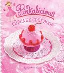 Pinkalicious Cupcake Cookbook _ VICTORIA KANN