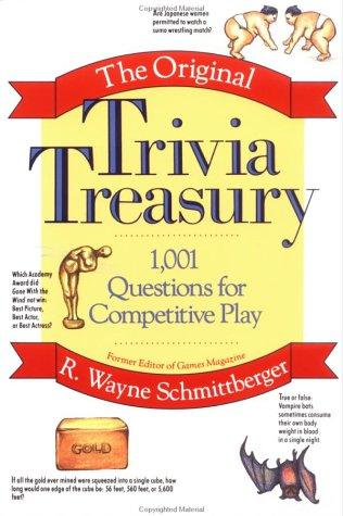 The Original Trivia Treasury 1,001 Questions For Competitive Play _ R SCHMITTBERGER