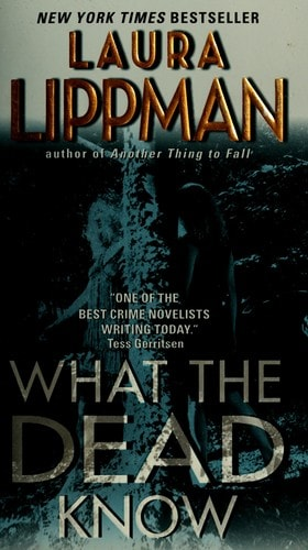 What The Dead Know _ LAURA LIPPMAN