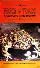 Frogs And Toads A Complete Introduction _ JAY PYROM