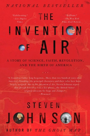 The Invention Of Air A Story Of Science, Faith, Revolution, And The Birth Of America _ STEVEN JOHNSON