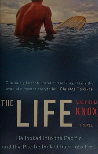 The Life A Novel _ MALCOLM KNOX