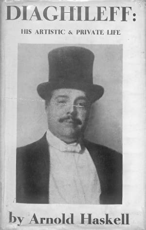 Diaghileff His Artistic And Private _ ARNOLD HASKELL