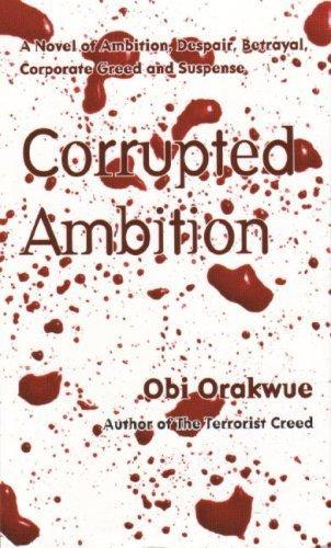 Corrupted Ambition _ OBI ORAKWUE