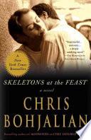 Skeletons At The Feast _ CHRIS BOHJALIAN