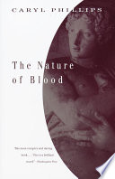 The Nature Of Blood _ CARYL PHILLIPS