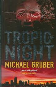 Tropic Of Night _ MICHAEL GRUBER