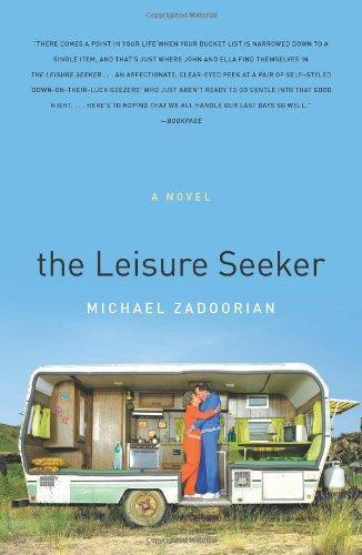 The Leisure Seeker A Novel _ MICHAEL ZADOORIAN