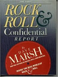 The First Rock And Roll Confidential Report _ DAVE MARSH