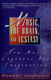 Music, The Brain, And Ecstasy How Music Captures Our Imagination _ ROBERT JOURDAIN