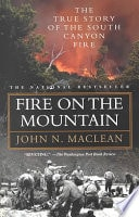 Fire On The Mountain The True Story Of The South Canyon Fire _ JOHN MACLEAN
