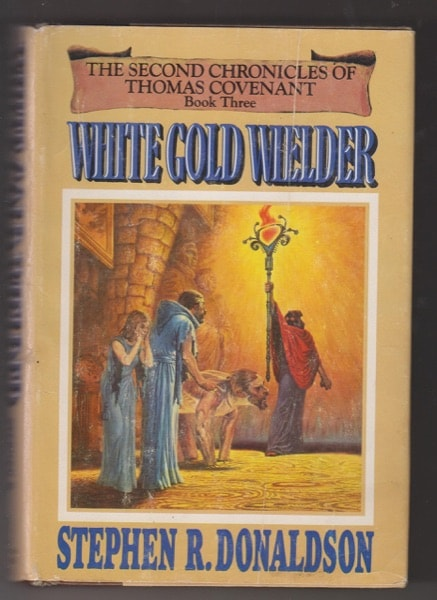 White Gold Wielder The Second Chronicles Of Thomas Covenant Book Three _ STEPHEN DONALDSON