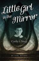 Little Girl In The Mirror Cathys Story _ TARA MONDOU