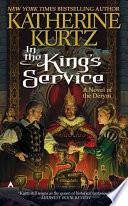In The Kings Service A Novel Of Deryni _ KATHERINE KURTZ