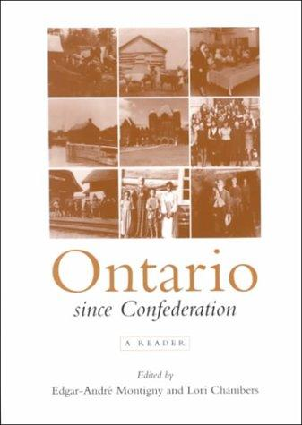 Ontario Since Confederation  A Reader _ EDGAR MONTIGNY