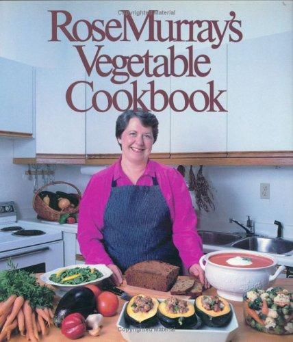 Rose Murrays Vegetable Cookbook _ ROSE MURRAY