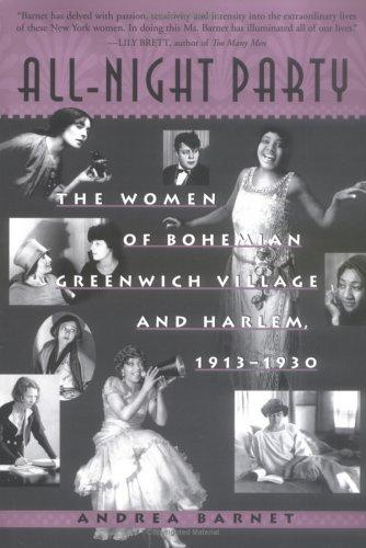 All-Night Party The Women Of Bohemian Greenwich Village And Harlem 1913-1930 _ ANDREA BARNET