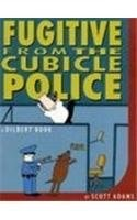 Fugitive From The Cublicle Police  A Dilbert Book _ SCOTT ADAMS