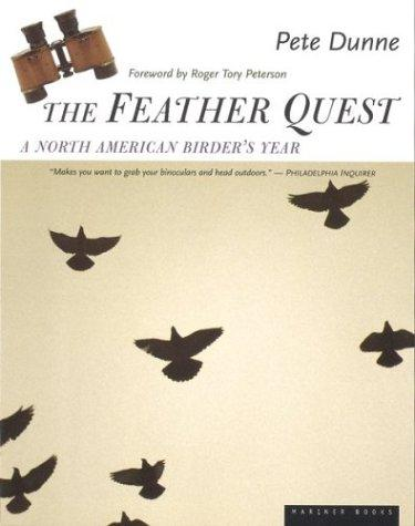 The Feather Quest A North American Birders Year _ PETE DUNNE