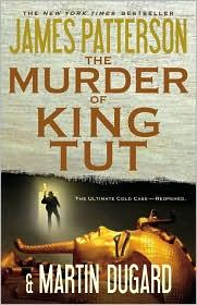 The Murder Of King Tut The Plot To Kill The Child King _ JAMES PATTERSON