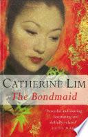 The Bondmaid A Novel _ CATHERINE LIM