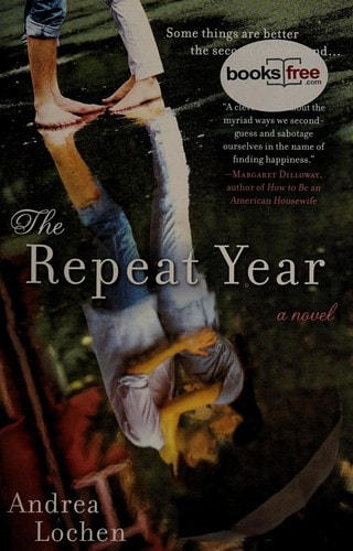 The Repeat Year A Novel _ ANDREA LOCHEN