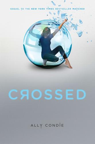 Crossed  Matched Trilogy, Book 2 _ ALLY CONDIE