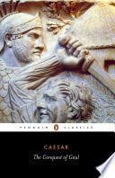 The Conquest Of Gaul _ CAESAR; S.A. HANDFORD (TRANSLATION)