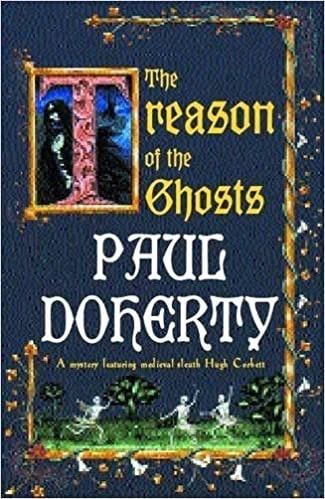 The Treason Of The Ghosts _ PAUL DOHERTY