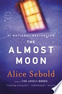 The Almost Moon _ ALICE SEBOLD